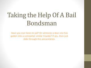 Taking the Help of a Bail Bondsman