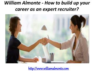 William Almonte - How to build up your career as an expert recruiter?