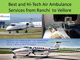 Air Ambulance Services from Ranchi to Vellore with Medical Team