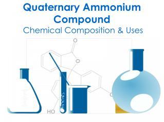 A Comprehensive Study Of  Quaternary Ammonium Compound
