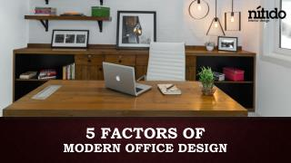 5 factors of modern office design