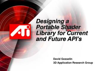 Designing a Portable Shader Library for Current and Future API's