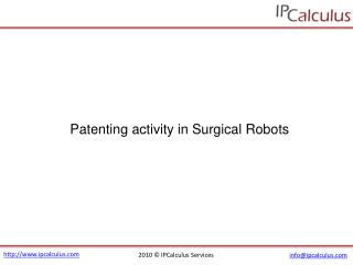 IPCalculus - Surgical Robot Patenting Activity