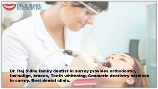 Dr. Raj Sidhu Dentist in Surrey BC