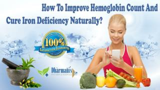 How To Improve Hemoglobin Count And Cure Iron Deficiency Naturally?