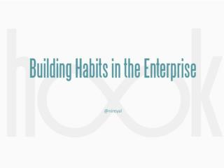 Enterprise Habit-Forming Products