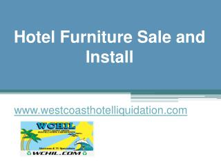Visit Us for Hotel Furniture Sale and Install - www.westcoasthotelliquidation.com