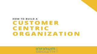 How to build a customer centric organization