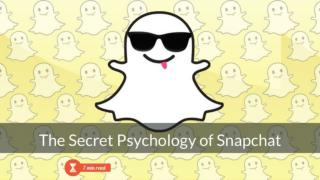 The Secret Psychology of Snapchat