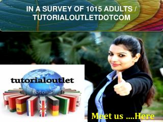 IN A SURVEY OF 1015 ADULTS / TUTORIALOUTLETDOTCOM