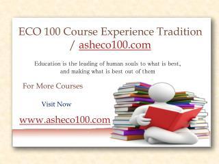ECO 100 Course Experience Tradition / asheco100.com