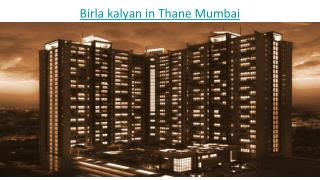 Birla Kalyan in Thane Mumbai - Ultimate luxurious yet very affordable real estate project
