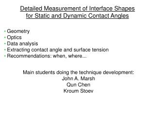 Detailed Measurement of Interface Shapes for Static and Dynamic Contact Angles