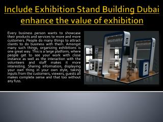 Include Exhibition Stand Building Dubai enhance the value of exhibition
