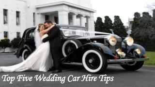 Top Five Wedding Car Hire Tips