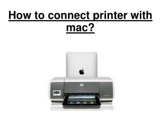 how to connect printer with mac ?