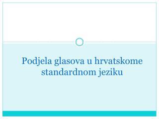 Podjela glasova u hrvatskome standardnom jeziku