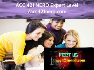 ACC 421 NERD Expert Level -acc421nerd.com Expert Level -acc421nerd.com