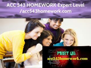 ACC 543 HOMEWORK Expert Level –acc543homework.com
