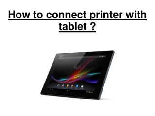 HOW TO CONNECT PRINTER WITH TABLET?
