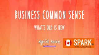 Business Common Sense: What's Old is New