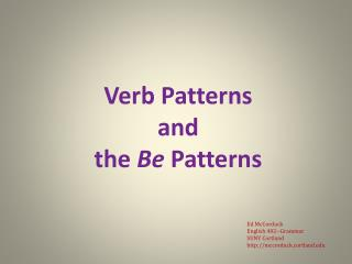 Verb Patterns and  the Be Patterns