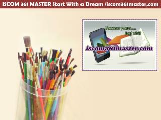 ISCOM 361 MASTER Start With a Dream /iscom361master.com