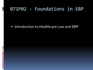 B71P02 - Foundations in EBP