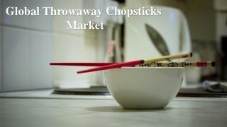 Global Throwaway Chopsticks Market