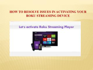 How to resolve issues in activating your Roku streaming device