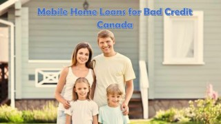 Mobile Home Loans for Bad Credit Canada