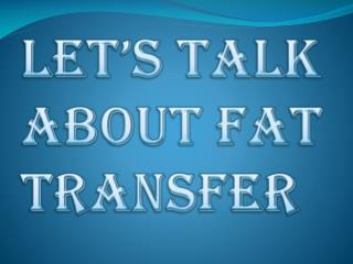 Choose the Right Doctor for Fat Transfer