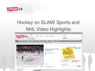 Hockey on SLAM Sports and  NHL Video Highlights