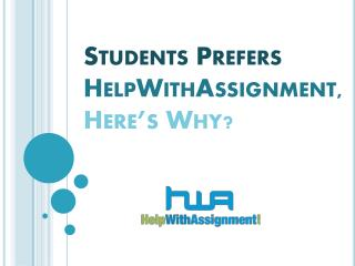 Students Prefers HelpWithAssignment, Here's Why?