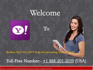 Yahoo Technical Support 1-888-201-2039 USA helps for restoring Yahoo mails
