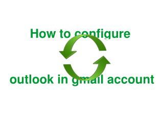 How to configure outlook in gmail account