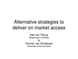 Alternative strategies to deliver on market access