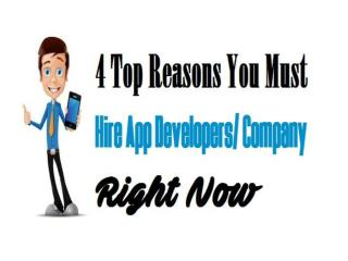 4 Top Reasons You Must Hire App Developers/ Company Right Now