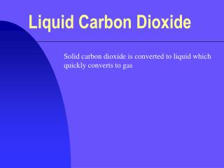 Liquid Carbon Dioxide
