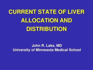 CURRENT STATE OF LIVER ALLOCATION AND DISTRIBUTION