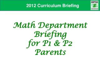 Math Department  Briefing  for P1  P2  Parents