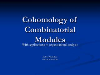 Cohomology of Combinatorial Modules