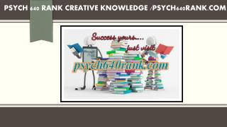 PSYCH 640 RANK creative knowledge /psych640rank.com