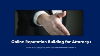 Online Reputation Building for Attorneys
