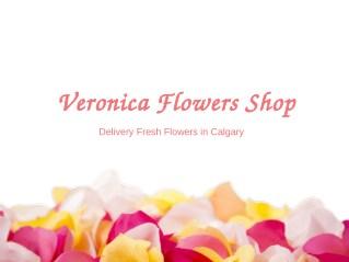 Veronica Flowers Shops - Order Flower Online Calgary