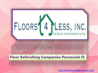 Best floor refinishing company in Pensacola, Florida