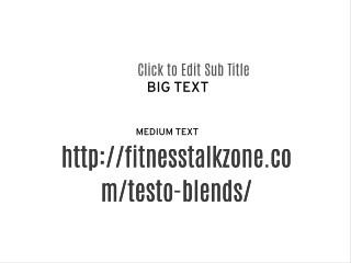 http://fitnesstalkzone.com/testo-blends/