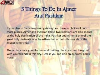 3 Things To Do In Ajmer And Pushkar
