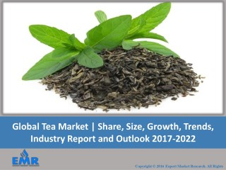 Global Tea Market 2017 To 2022 | Share, Size, Industry Report and Outlook
