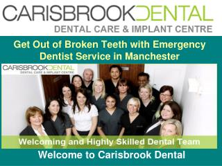 Looking For The  Best Treatment from Emergency Dentist in Manchester